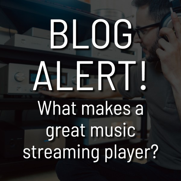 What makes a great music streaming player?