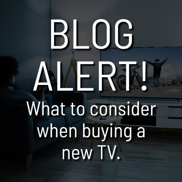 What to consider when buying a new TV?